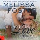 Surrender My Love: The Bradens at Peaceful Harbor, Book 2 (Unabridged) MP3 Audiobook