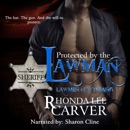 Protected by the Lawman: Lawmen of Wyoming, Book 1 (Unabridged) MP3 Audiobook