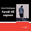 Farväl till vapnen [A Farewell to Arms] (Unabridged) MP3 Audiobook