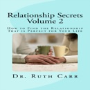 How to Find the Relationship That Is Perfect for Your Life: Relationship Secrets, Volume 2 (Unabridged) MP3 Audiobook