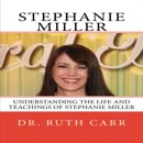 Stephanie Miller: Understanding the Life and Teachings of Stephanie Miller - Actress, Radio Personally, Political Activist, and American Patriot (Unabridged) MP3 Audiobook