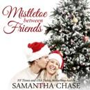 Mistletoe Between Friends (Unabridged) MP3 Audiobook