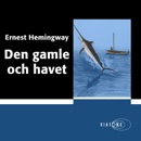 Den gamle och havet [The Old Man and the Sea] (Unabridged) MP3 Audiobook