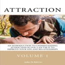 Attraction: An Introduction to Understanding Attraction So You Can Use It to Improve Your Life and Relationships (Unabridged) MP3 Audiobook