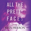 All the Pretty Faces: Graveyard Falls, Book 2 (Unabridged) MP3 Audiobook