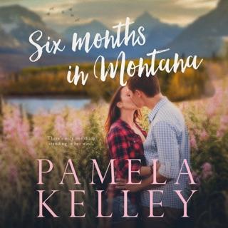 Six Months in Montana: Montana Sweet Western Romance Series, Book 1 (Unabridged) E-Book Download