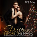 Christmas Before the Magic: The Chronicles of Kerrigan Prequel Book 1 (Unabridged) MP3 Audiobook