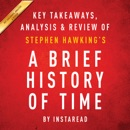 A Brief History of Time, by Stephen Hawking: Key Takeaways, Analysis & Review (Unabridged) MP3 Audiobook