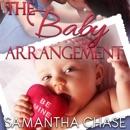 The Baby Arrangement: Life, Love and Babies Series, Book 1 (Unabridged) MP3 Audiobook