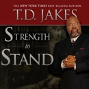 Strength to Stand: Overcoming, Succeeding, Thriving, Advancing, Winning (Unabridged) MP3 Audiobook