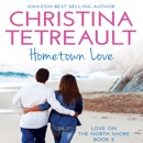 Hometown Love: Love on the North Shore, Book 2 (Unabridged) MP3 Audiobook