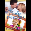Baby, I'm Yours: Life, Love and Babies Book 2 (Unabridged) MP3 Audiobook