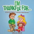 I'm Thankful For...: A Book About Being Grateful! (Unabridged) MP3 Audiobook