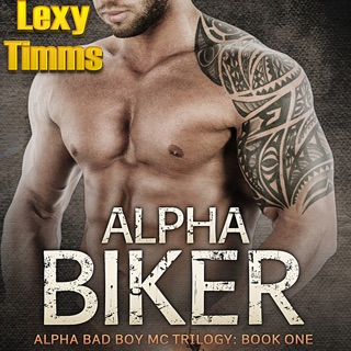 Alpha Biker - Hot Motorcycle Club Romance: Alpha Bad Boy Motorcycle Club Triology, Book 1 (Unabridged) E-Book Download