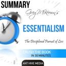 Summary: Greg McKeown's Essentialism: The Disciplined Pursuit of Less (Unabridged) MP3 Audiobook