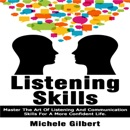 Download Listening Skills: Master the Art of Listening and Communication Skills for a More Confident Life: Be Confident, Book 4 (Unabridged) MP3