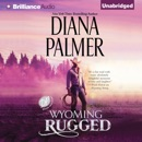 Wyoming Rugged: Wyoming Men, Book 5 (Unabridged) MP3 Audiobook