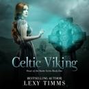 Celtic Viking: Heart of the Battle Series, Book 1 (Unabridged) MP3 Audiobook