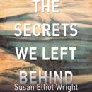 Secrets We Left Behind: A Novel (Unabridged) MP3 Audiobook
