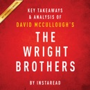The Wright Brothers by David McCullough: Key Takeaways & Analysis (Unabridged) MP3 Audiobook