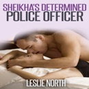 Sheikha's Determined Police Officer: The Botros Brothers Series, Book 4 (Unabridged) MP3 Audiobook