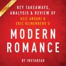 Modern Romance, by Aziz Ansari and Eric Klinenberg: Key Takeaways, Analysis & Review (Unabridged) MP3 Audiobook