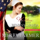 Willow: Bride of Pennsylvania: American Mail-Order Brides Series, Book 2 (Unabridged) MP3 Audiobook