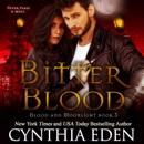 Bitter Blood: Blood and Moonlight, Volume 3 (Unabridged) MP3 Audiobook