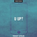 u up?: A Guide to Being Textually Active in Your 20s (Unabridged) MP3 Audiobook