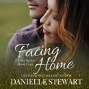 Facing Home: The Clover Series, Book 4 (Unabridged) MP3 Audiobook