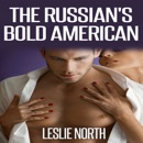 The Russian's Bold American: The Fedosov Family Series Book 2 (Unabridged) MP3 Audiobook