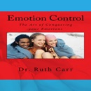 Emotion Control: How to Conquer Your Emotions and Bring Positivity into Your Life (Unabridged) MP3 Audiobook
