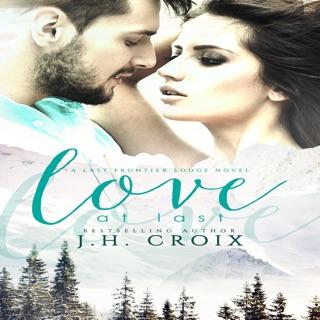 Love at Last: Last Frontier Lodge Novels, Book 2 (Unabridged) E-Book Download