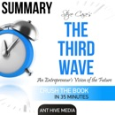 Summary of Steve Case's The Third Wave: An Entrepreneur's Vision of the Future (Unabridged) MP3 Audiobook