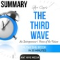Summary of Steve Case's The Third Wave: An Entrepreneur's Vision of the Future (Unabridged)
