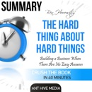 Summary of The Hard Thing About Hard Things by Ben Horowitz: Building a Business When There Are No Easy Answers (Unabridged) MP3 Audiobook