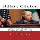 Hillary Clinton: Understanding the Life and Accomplishments of Hillary Rodham Clinton (Unabridged) MP3 Audiobook
