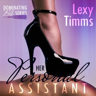 Her Personal Assistant: Dominating PA Series, Book 1 (Unabridged) E-Book Download