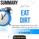 Summary of Dr. Josh Axe's Eat Dirt: Why Leaky Gut May Be the Root Cause of Your Health Problems and 5 Surprising Steps to Cure It (Unabridged) MP3 Audiobook