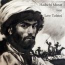 Hadschi Murat: Eine Erzählung aus dem Land der Tschetschenen mp3 descargar