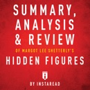 Summary, Analysis & Review of Margot Lee Shetterly's Hidden Figures by Instaread (Unabridged) MP3 Audiobook