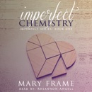 Imperfect Chemistry: Imperfect Series, Book 1 (Unabridged) MP3 Audiobook