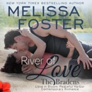 River of Love: The Bradens at Peaceful Harbor, Book 3 (Unabridged) MP3 Audiobook