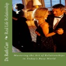 Real Life Relationship: Mastering the Art of Relationships in Today's Busy World (Unabridged) MP3 Audiobook