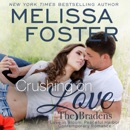 Crushing on Love: The Bradens at Peaceful Harbor, Book 4 (Unabridged) MP3 Audiobook