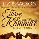 Three Rivers Ranch Romance Box Set, Books 1 - 3: Second Chance Ranch, Third Time's the Charm, Fourth and Long (Unabridged) MP3 Audiobook