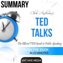Summary Ted Talks by Chris Anderson: The Official TED Guide to Public Speaking (Unabridged) MP3 Audiobook