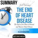 Summary Joel Fuhrman's The End of Heart Disease: The Eat to Live Plan to Prevent and Reverse Heart Disease (Unabridged) MP3 Audiobook