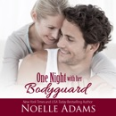 One Night with Her Bodyguard (Unabridged) MP3 Audiobook