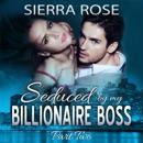 Seduced by My Billionaire Boss, Book 2 (Unabridged) MP3 Audiobook